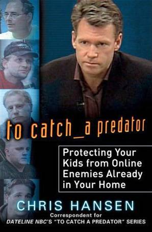 Chris Hansen - To Catch a Predator book cover