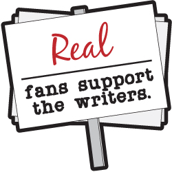 Real Fans Support the Writers