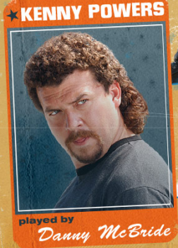 Danny McBride as Kenny Powers