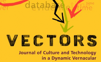 Vectors: Journal of Culture and Technology in a Dynamic Vernacular